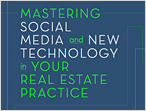 Mastering Social Media and New Technology in Your Real Estate Practice