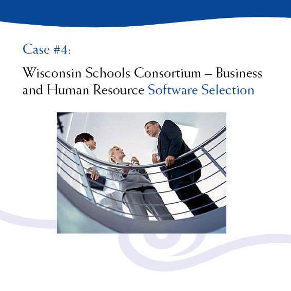 Case #4: Wisconsin Schools Consortium
